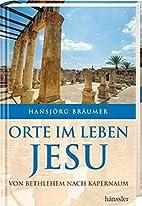 Orte im Leben Jesu: Von Bethlehem bis…