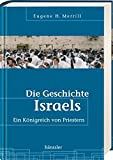 Eugene H. Merrill: Die Geschichte Israels