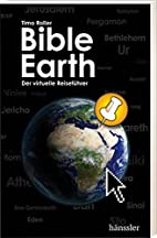 Bible Earth: Der virtuelle Reiseführer…