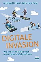 Digitale Invasion: Wie wir die Kontrolle…