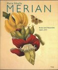Wettengl, Kurt: Maria Sibylla Merian, 1647-1717: Artist and Naturalist