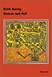Haring, Keith: Keith Haring: Heaven And Hell