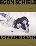 Jane Kallir: Egon Schiele: Love And Death