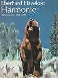 Havekost, Eberhard: Harmonie: Bilder/ Paintings 1998-2005