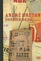 Andre Breton: Dossier Dada by André Breton