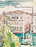 Billeter, Felix: Hans Purrmann: Watercolors and Gouaches