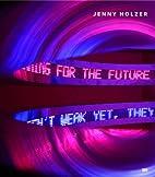 Jenny Holzer by Joan Simon