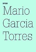 Mario Garcia Torres: A Few Questions…