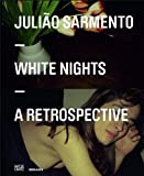 Baldessari, John: Julião Sarmento: White Nights: A Retrospective