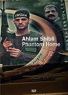 Ahlam Shibli: Phantom Home by Ahlam Shibli