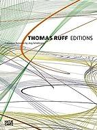 Thomas Ruff: Editions 1988-2013 by Jorg…