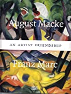 August Macke & Franz Marc: An Artist…