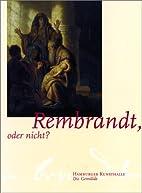 Rembrandt, oder nicht?: 2 Bde. by Thomas…