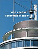 Acconci, Vito: Vito Acconci: Courtyard in the Wind