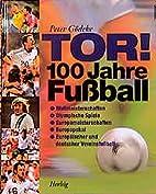 Tor! 100 Jahre Fussball: Alles über…