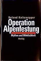 Operation Alpenfestung. Mythos und…
