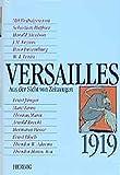 Haffner, Sebastian: Versailles 1919. Aus der Sicht von Zeitzeugen.