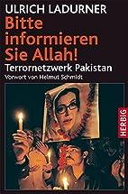Bitte informieren Sie Allah. Terrornetzwerk…
