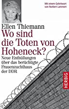 Wo sind die Toten von Hoheneck?: Neue…