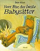Herr Bär, der beste Babysitter