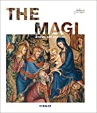 The Magi: Legend, Art and Cult by Moritz…