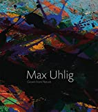 Max Uhlig: Grown Up in Front of Nature by…