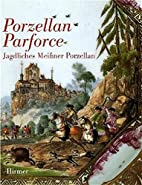 Porzellan Parforce by Ulrich Pietsch