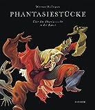 Hofmann, Werner: Phantasiestuck: Ueber das Phantastische in der Kunst (German Edition)