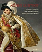 König Lustik. Jérôme Bonaparte und der…