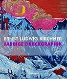 Gercken, Guenther: Ernst Ludwig Kirchner: Farbige Druckgraphik (German Edition)