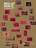 Heimatkunde : 30 Künstler blicken auf…