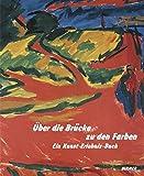 Moeller, Magdalena M: Uber die Brucke zu den Farben: Ein Kunst-Erlebnis-Buch (German Edition)