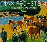 Moeller, Magdalena M.: Max Pechstein: Sein Malerisches Werk - Retrospektive (German Edition)