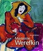 Marianne Werefkin by Bernd Fäthke
