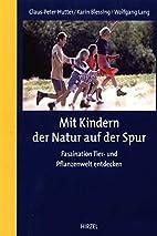 Mit Kindern der Natur auf der Spur :…