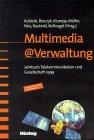 Kubicek, Herbert: Multimedia@Verwaltung. Marktnähe und Bürgerorientierung mit elektronischen Dienstleistungen Jahrbuch Telekommunikation und Gesellschaft 1999, Band 7