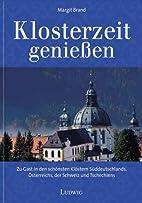 Klosterzeit genießen by Margit Brand