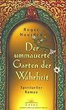 Housden, Roger: Der ummauerte Garten der Wahrheit. Spiritueller Roman.