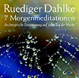 Dahlke, Rüdiger: 7 Morgenmeditationen. CD