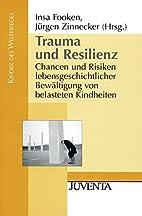 Trauma und Resilienz: Chancen und Risiken…