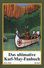Das ultimative Karl-May-Fanbuch by Dieter…