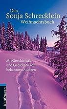 Das Sonja Schrecklein Weihnachtsbuch: Mit…