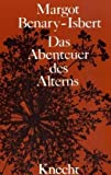 Margot Benary-Isbert: Das Abenteuer des Alterns. Gro&szlig;druck
