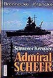 Jochen Brennecke: Schwerer Kreuzer Admiral Scheer.