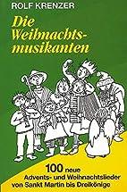 Die Weihnachtsmusikanten by Rolf Krenzer