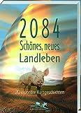 Div: 2084 - Schönes neues Landleben