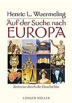 Auf der Suche nach Europa. Zeitreise durch…