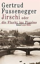 Jirschi, oder, Die Flucht ins Pianino