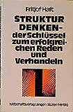 Haft, Fritjof: Strukturdenken, der Schlüssel zum erfolgreichen Reden und Verhandeln.