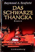 Das schwarze Thangka by Raymond A. Scofield